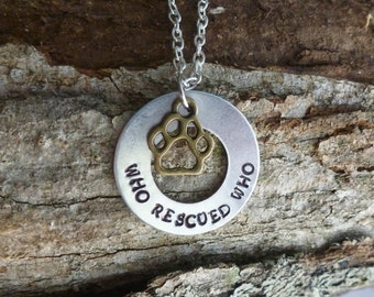 Animal Rescue Jewelry Rescue Dog Pet Jewelry Hand Stamped Jewelry Paw Print Necklace Who Rescued Who