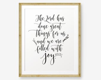 SALE Psalms 126:3 - The Lord has done great things for us, Bible verse printable, Scripture Print , Christian Gift