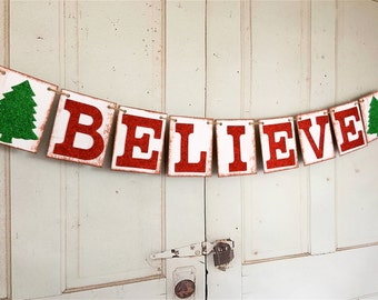 Christmas Decorations, Glitter BELIEVE Christmas Banner, Holiday Banner, Rustic Garland, Christmas Photo Prop, Rustic Banner