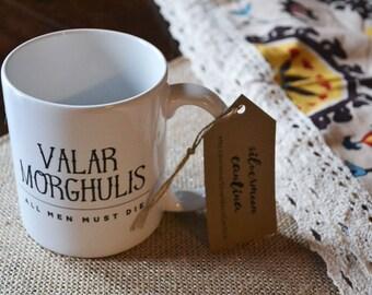 valar morghulis || valar morghulis coffee mug || valar morghulis mug ||