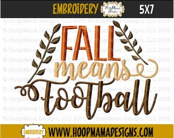 Fall Embroidery Design - Fall Means Football 4x4 5x7 6x10 Machine Embroidery Design File Pattern Fall And Winter