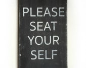 Dining Room Sign - Please Seat Yourself - Hand Painted, Wooden