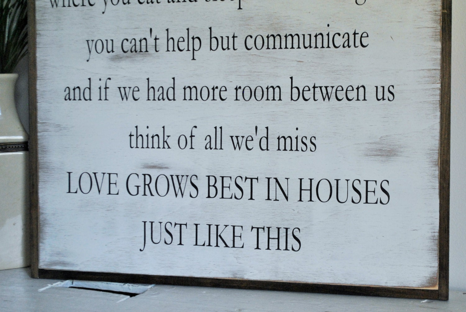 love grows best in little houses 2 39 x2 39 sign distressed