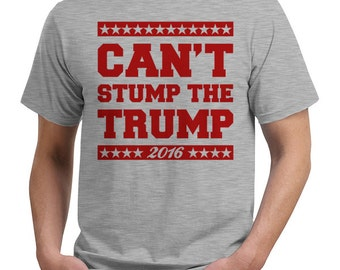 cant stump the trump donald trump 2016 t shirt tee