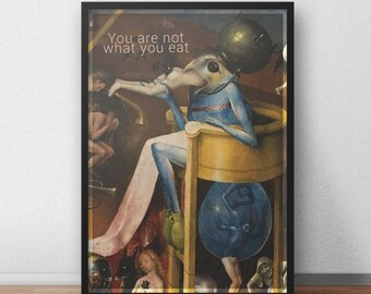 Hieronymus Bosch, You are not what you eat, Original Art Print, Poster Wall Art, High Quality Print, Wall Decor