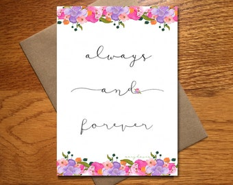 Always and Forever Card / Floral Wedding Card / Valentine's Day Card / Engagement Card / Valentine Love Card / 5x7 / Every Day Spirit