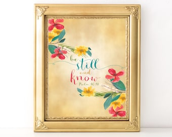 Be Still and Know Quote / Every Day Spirit / Inspirational Print / Scripture / Wall Art / Encouraging Quote / Bible Verse / Meditation