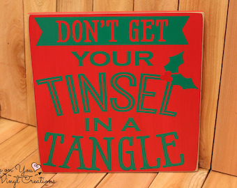 Don't get your tinsel in a tangle hanging wood sign / Christmas sign