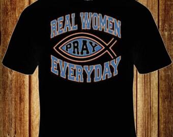 Real Women Pray Everyday T-Shirt