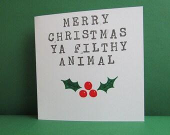 Merry Christmas Card, Home Alone Inspired Card, Merry Christmas Ya Filthy Animal