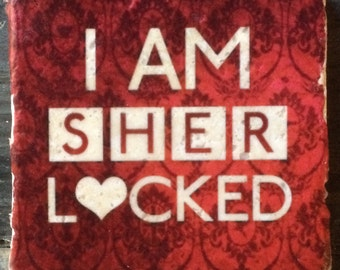 I Am Sher Locked Heart Coaster or Decor Accent
