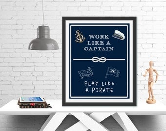 Work Like A Captain, Play Like A Pirate Poster, Room Decor, Instant Download, Digital File