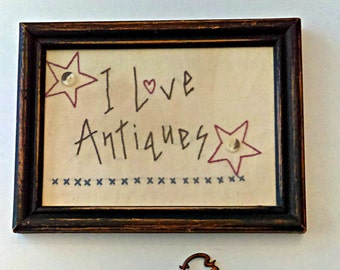 "Handmade Embroidered Framed Art ""I Love Antiques"": Primitive, Americana, Collector, Wall Decor"