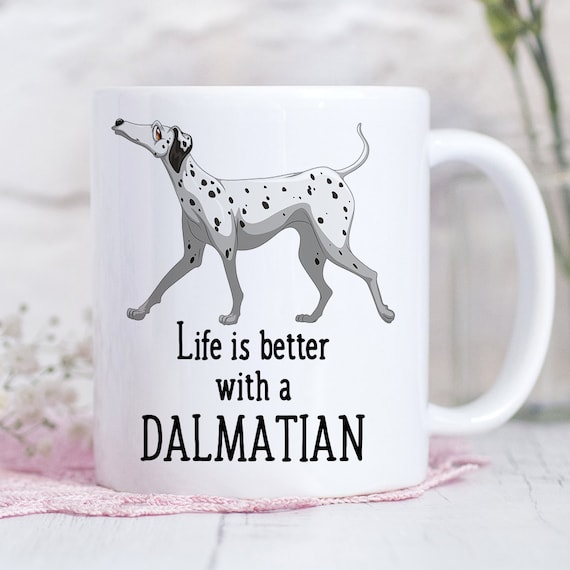 Coffee Mug Dalmatian Dog Coffee Mug - Life is Better With a Dalmatian Dog Cup