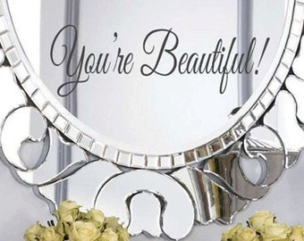 You're Beautiful Mirror Decal! 23 Color Choices