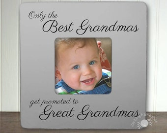 Great Grandma Gift Great Grandma Promote Great Grandma Frame To Be Only the Best Grandmas Get Promoted To Great Grandmas IB3FSMOM