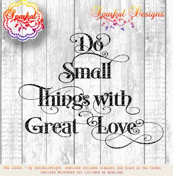 Small Great Things Quote: On Sale Do Small Things With Great Love Quote Clipart
