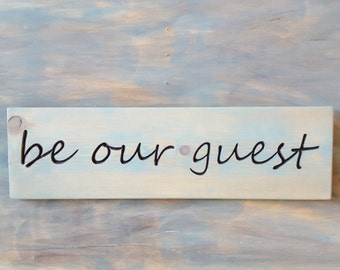 "Carved ""be our guest"" SIGN, Blue, Guest Room Sign"