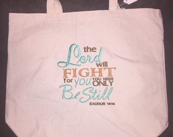 The Lord Will Fight For You Need Only Be Still tote bag