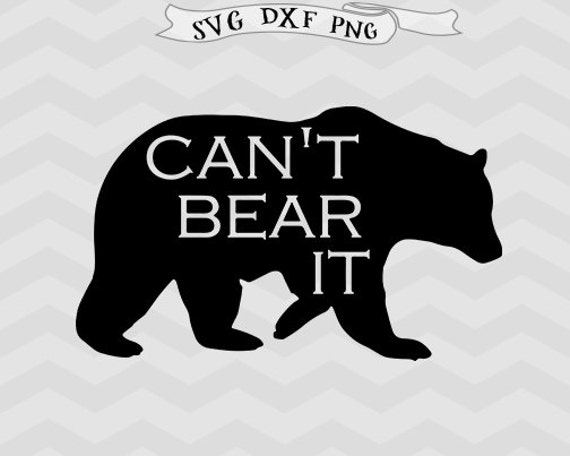 Cant bear it svg bear svg saying svg cut file bear clip art files cant bear it svg bear svg saying svg cut file bear clip art files for silhouette studio cricut design space sayings svg iron on shirt diy from rabidfoxart publicscrutiny Image collections