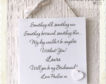 Something old new blue Bridesmaid Maid of Honour Wedding Plaque Gift W204