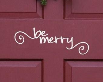 Be Merry  - Christmas, Wall, Door or Window Decal