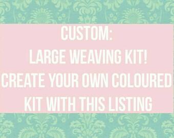 CUSTOM* weaving kit (large)