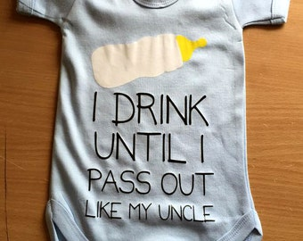 I Drink Until I Pass Out Like My Uncle Baby Vest / Body Suit / Play Suit