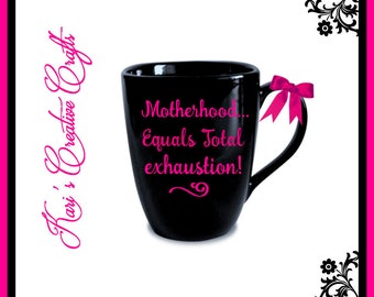 Motherhood Coffee Mug, Total Exhaustion Coffee Mug, New Mom Coffee Cup, Motherhood Equals total Exhaustion, Mother's Day Gift, Mommy Mug