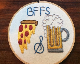 BFF's Pizza and Beer Embroidery Hoop