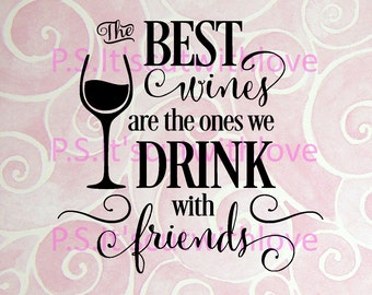 The best wines are the ones we drink with friends svg quote saying file