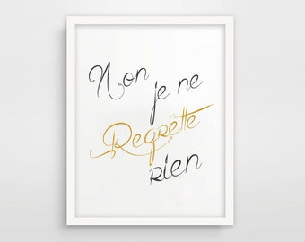 Non Je Ne Regrette Rien / Edith Piaf / Lyrics Print / Instant Download / Printable / French Words / French Saying Print / No Regrets