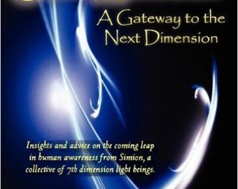 Keys to Soul Evolution A Gateway to the Next Dimension Insights and advice on the coming leap in human awareness