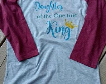 Daughter of the One true King shirt, Christian shirt, Jesus shirt, Women's christian shirt, Christian woman's shirt, Religious shirt