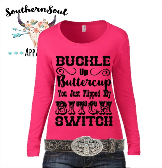 Buckle Up Buttercup Country Long Sleeve, Country Shirt, Country Tank Top, Country Music, Country Quotes, Concert Shirt