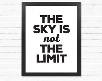 Sky Poster-  Download Poster - The Sky Is Not The Limit - Digital Print  - Poster Art- Instant Download Type Poster