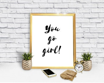 You Go Girl Poster - Girl Poster - Gift Poster - Download - Digital Poster - Digital Print - Instant Download