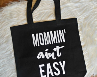 mommin' aint easy || black tote || grocery bag || cotton canvas bag || tote ||