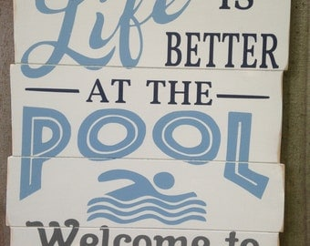 Personalized Life is better at the pool/wood pool/Pool Decor/pool house decor/sign for pool/Welcome to pool/backyard decor/blue pool sign