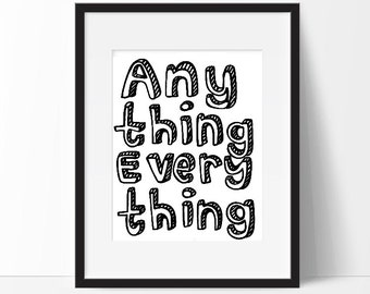 Childrens room poster, anything everything, black and white, childrens sayings, nursery decor, graphic