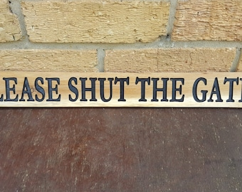 "Wooden Engraved ""PLEASE Shut The GATE"" gate sign Plaque - Personalised and Custom Made Hardwood Outdoor Address Sign - Dogs - Children"