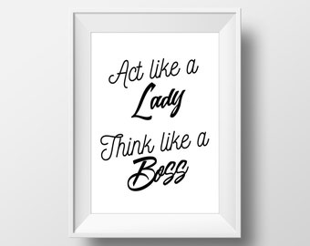 Act Like a Lady Think Like a Boss Print, Black and White Print, Wall Art, Typography Art, Office Decor, Act Like a Lady Think Like a Boss