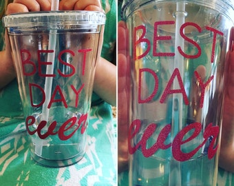 Best day EVER cup