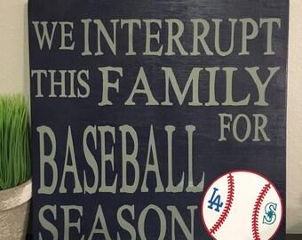 We interrupt this family for baseball season wood sign