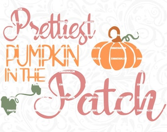 pumpkin svg - fall svg files - pumpkin pie svg - thanksgiving svg -  Prettiest pumpkin in the patch -cutting file- commercial use svg