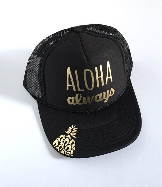 Aloha Always Hat| Aloha Hat| Hawaii Hat|Pineapple| Black Hat| Gold Vinyl Printed Hat| Trucker Hat