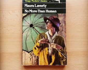 No More Than Human - Maura Laverty (rare 1986 edition Virago Modern Classics)