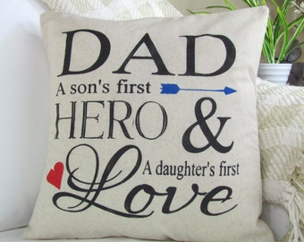 Dad A Son's First Hero And A Daughter's First Love, Father's Day Gift, Dad Gifts, Gift For Him, Dad Pillow, Burlap Pillow, INSERT Included