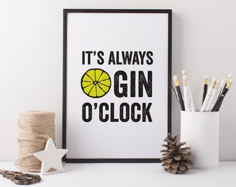 Gin Art Print - A4 It's Always Gin O'Clock Print - Gin Gift - Gin Art - Gin and Tonic