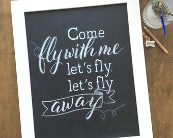 Hand Lettered Chalkboard art - Come Fly With Me - Hand drawn - Hand lettered - Chalkboard - Nursery art -